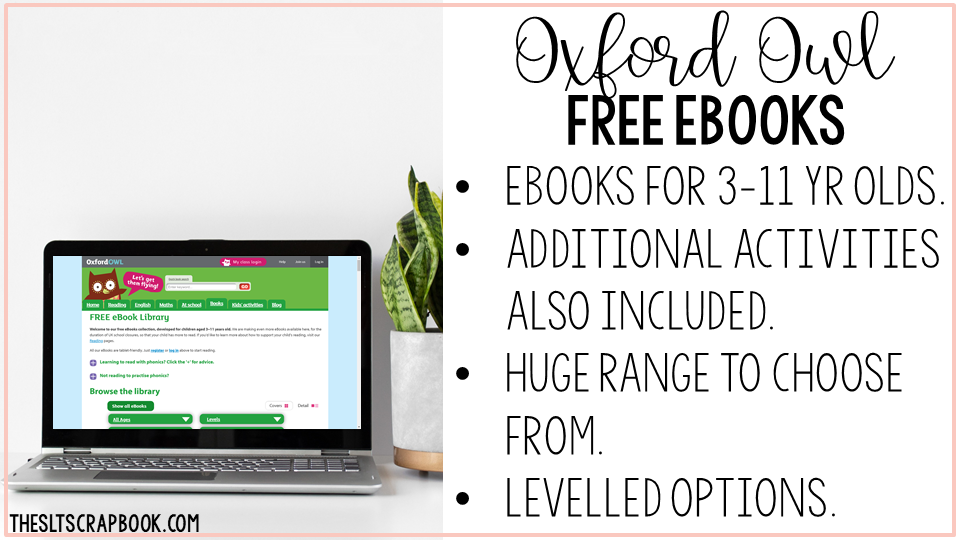 The Oxford Owl site comes with a range of benefits and free eBooks, perfect for teletherapy